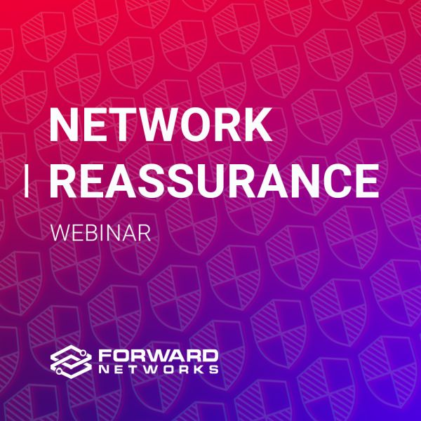 forward networks network reassurance webinar